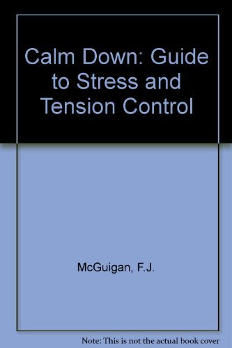 9780131128217: Calm Down: Guide to Stress and Tension Control