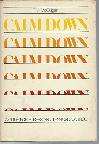 9780131128392: Calm Down: A Guide for Stress and Tension Control