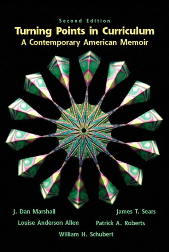 9780131128422: Turning Points in Curriculum: A Contemporary American Memoir (2nd Edition)