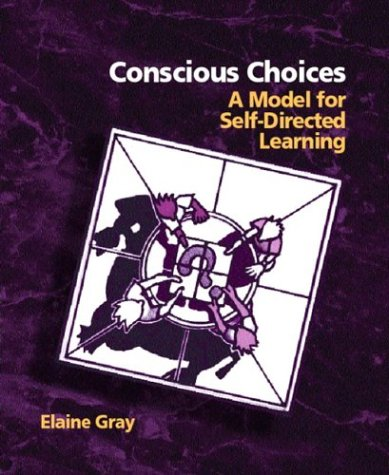 9780131129313: Conscious Choices: A Model for Self-Directed Learning