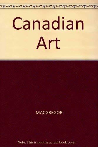 Canadian Art, Building a Heritage: McGregor, R.N.; Hall, C.P.; Bennett, B.; Calvert, A.E.
