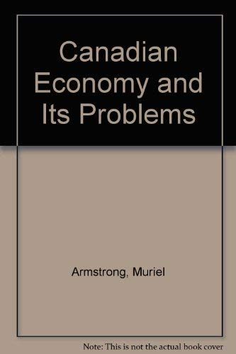9780131130357: Canadian Economy and Its Problems