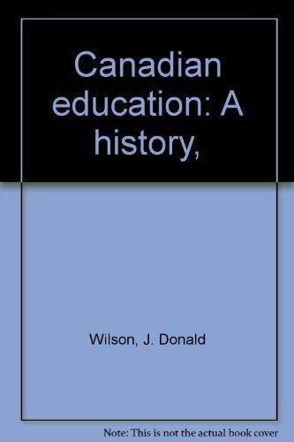 9780131130500: Canadian education: A history,