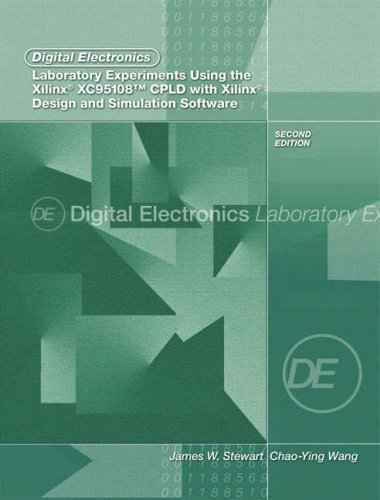 9780131131248: Digital Electronics Laboratory Experiments Using the Xilinx XC95108 CPLD with Xilinx Foundation: Design and Simulation Software