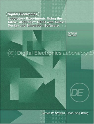 9780131131248: Digital Electronics Laboratory Experiments Using the Xilinx XC95108 CPLD with Xilinx Foundation: Design and Simulation Software (2nd Edition)