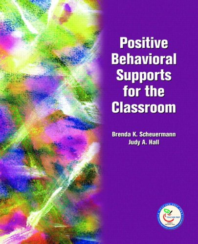 9780131131576: Classroom Management: Positive Behavioral Supports for the Classroom