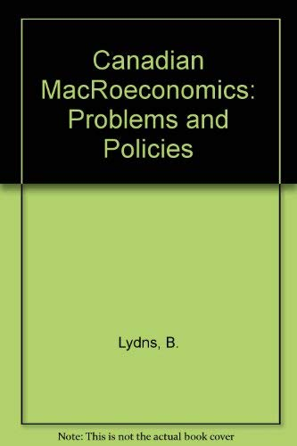 9780131131842: Canadian MacRoeconomics: Problems and Policies