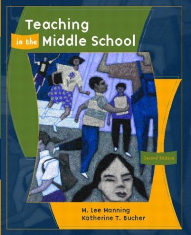 Teaching in the Middle School (2nd Edition): M. Lee Manning,