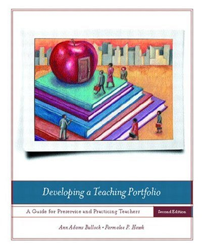 9780131132139: Developing a Teaching Portfolio: A Guide to Preservice and Practicing Teachers (2nd Edition)