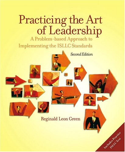 9780131132535: Practicing the Art of Leadership: A Problem-based Approach to Implementing the ISLLC Standards (2nd Edition)