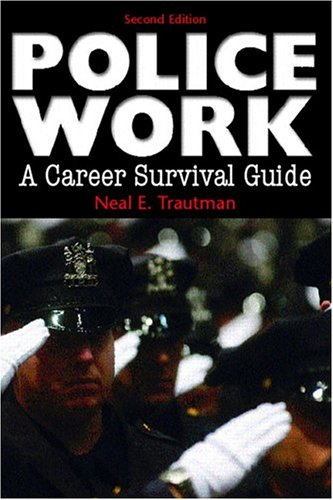 9780131133112: Police Work: A Career Survival Guide (2nd Edition)