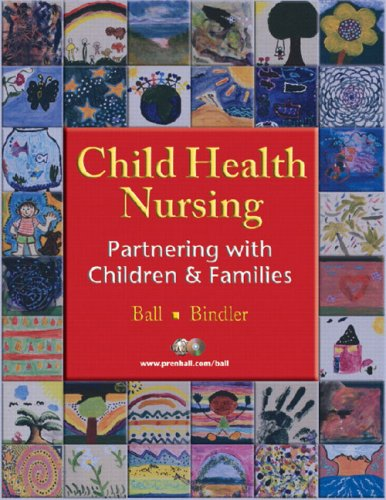 9780131133204: Child Health Nursing: Partnering with Children and Families