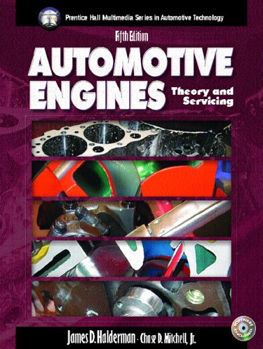 9780131133259: Automotive Engines: Theory and Servicing (5th Edition) (Halderman/Birch Automotive Series)