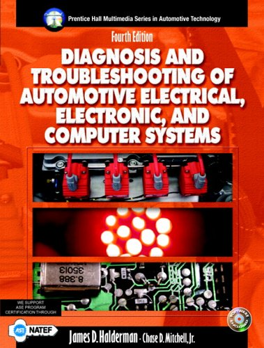 9780131133273: Diagnosis and Troubleshooting of Automotive Electric, Electronic, and Computer Systems (4th Edition)