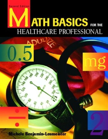 9780131133723: Math Basics for the Healthcare Professional (2nd Edition)