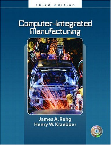 Computer Integrated Manufacturing (3rd Edition): James A. Rehg;