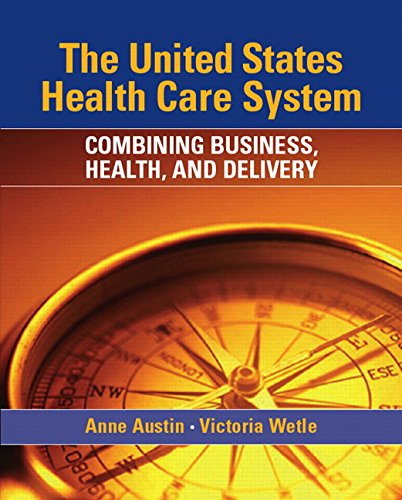 9780131134140: The United States Health Care System: Combining Business, Health, and Delivery