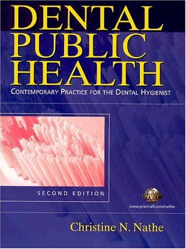 9780131134447: Dental Public Health: Contemporary Practice for the Dental Hygienist (2nd Edition)