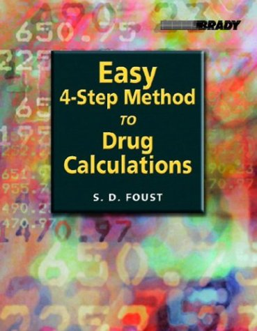 9780131134607: Easy Four-Step Method to Drug Calculations