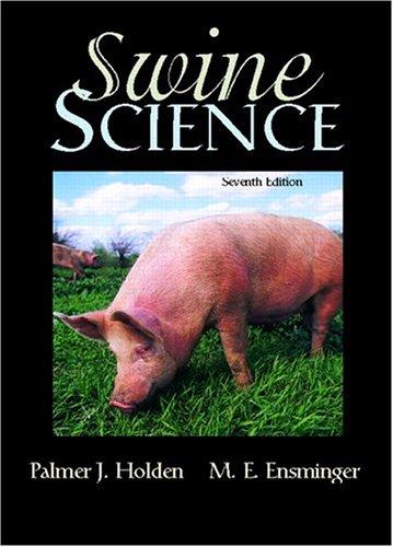 Swine Science: Holden, Palmer J.; Ensminger, M. E.