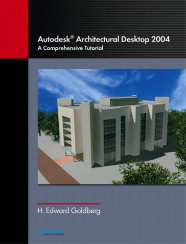 9780131134973: Autodesk Architectural Desktop 2004: A Comprehensive Tutorial