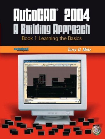 9780131135376: AutoCAD 2004: A Building Approach, Book 1--Learning the Basics