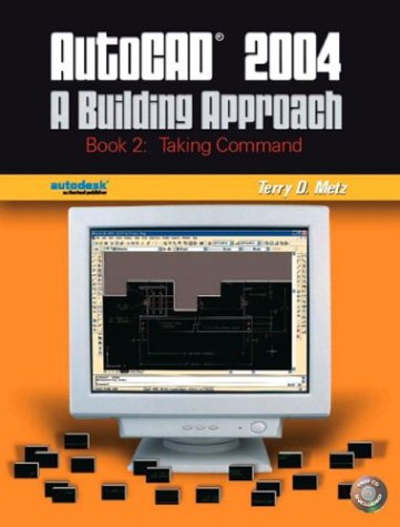 9780131135383: AutoCAD 2004: A Building Approach, Book 2--Taking Command