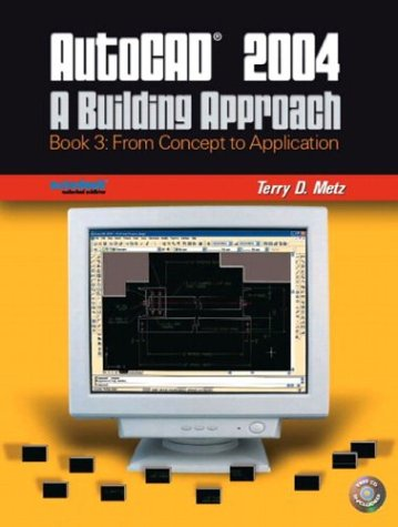 9780131135390: AutoCAD 2004: A Building Approach, Book 3--From Concept to Application