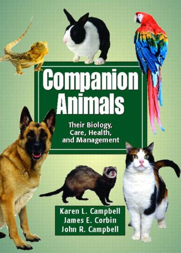 9780131136106: Companion Animals: Their Biology, Care, Health, and Management