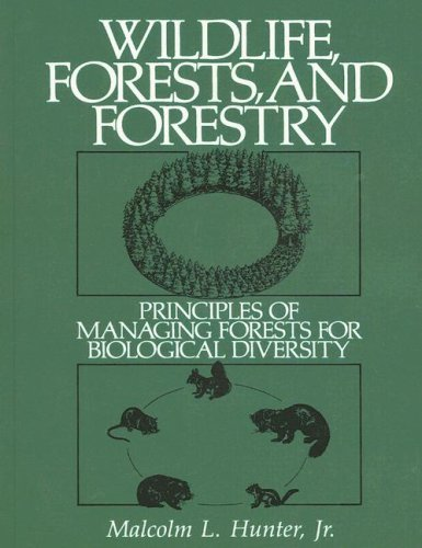 9780131136182: Wildlife Forests and Forestry: Principles of Managing Forests for Biological Diversity