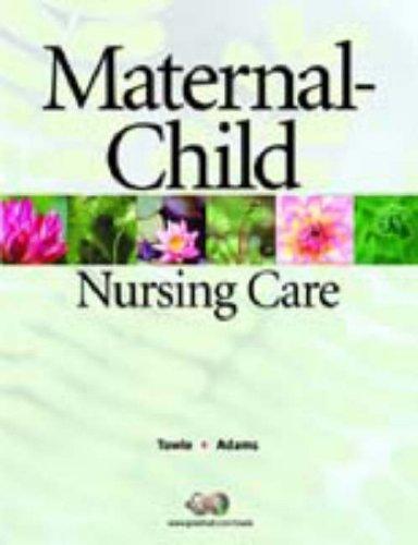 Maternal-Child Nursing Care: Mary Ann Towle,