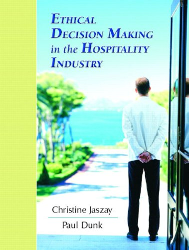 Ethical Decision-Making in the Hospitality Industry: Christine Jaszay; Paul
