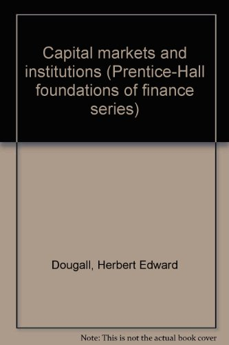 9780131136885: Capital markets and institutions (Prentice-Hall foundations of finance series)