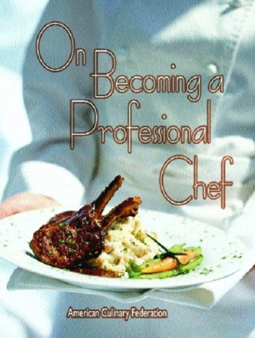 9780131137288: On Becoming a Professional Chef