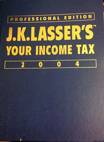 9780131137448: JK Lasser's Your Income Tax Professional Edition 2004, Prentice Hall Edition