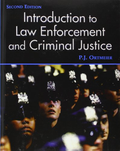 Introduction to Law Enforcement and Criminal Justice: Ortmeier, P. J.