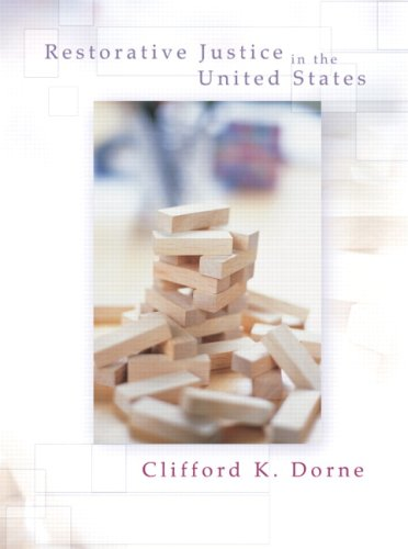 Restorative Justice in the United States : Clifford K. Dorne