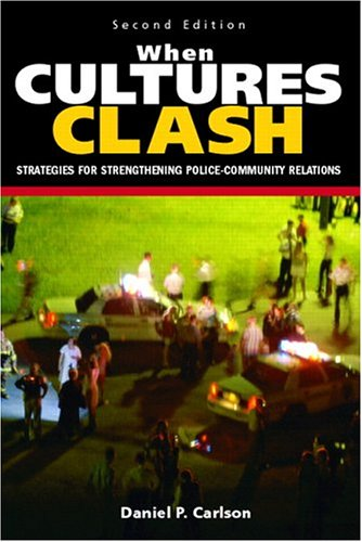 9780131137974: When Cultures Clash: Strategies for Strengthened Police-Community Relations (2nd Edition)