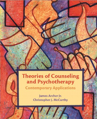 Theories of Counseling and Psychotherapy : Contemporary: Archer, James, Jr.;