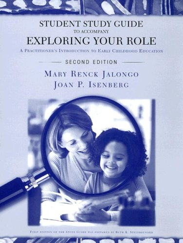 9780131138087: Student Study Guide to Accompany Exploring Your Role: A Practitioner's Introduction to Early Childhood Education
