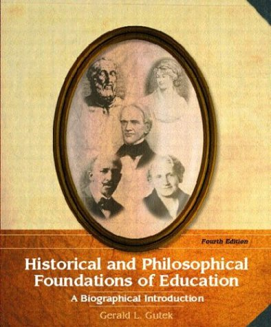 9780131138094: Historical and Philosophical Foundations of Education: A Biographical Introduction