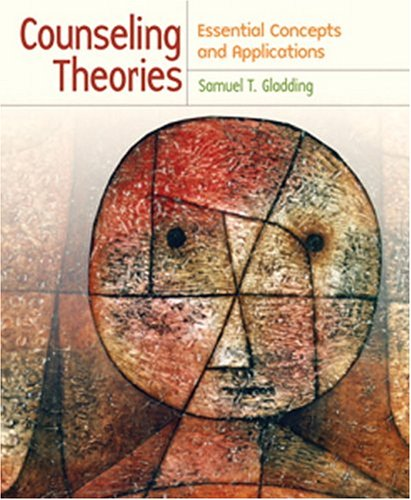Counseling Theories: Essential Concepts and Applications: Samuel T. Gladding