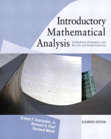Introductory Mathematical Analysis for Business, Economics and: Ernest F Haeussler,