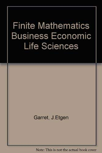 9780131139640: Finite Mathematics Business Economic Life Sciences