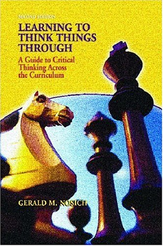 9780131141520: Learning to Think Things Through: A Guide to Critical Thinking Across the Curriculum (2nd Edition)