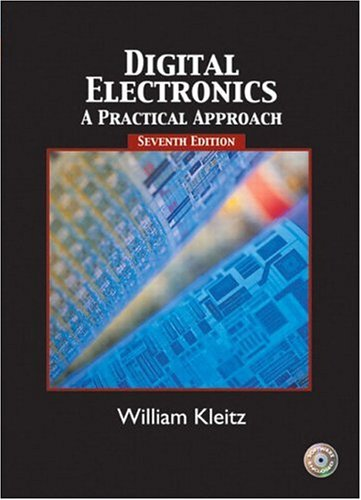 Digital Electronics: A Practical Approach (7th Edition): William Kleitz