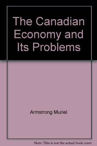 9780131141742: The Canadian Economy and Its Problems