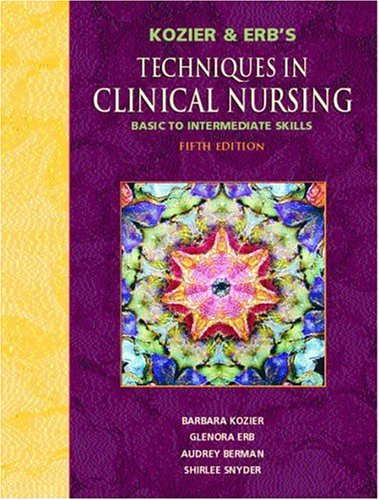 9780131142299: Kozier and Erb's Techniques in Clinical Nursing: Basic to Intermediate Skills