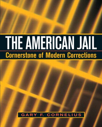 9780131142800: The American Jail: Cornerstone of Modern Corrections