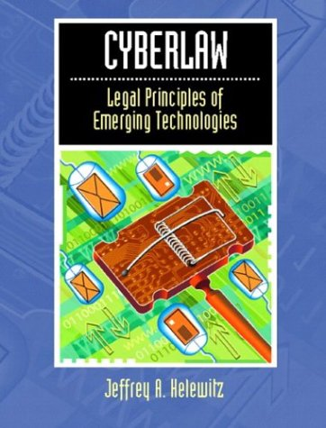 Cyberlaw: Legal Principles of Emerging Technologies: Helewitz JD LLM